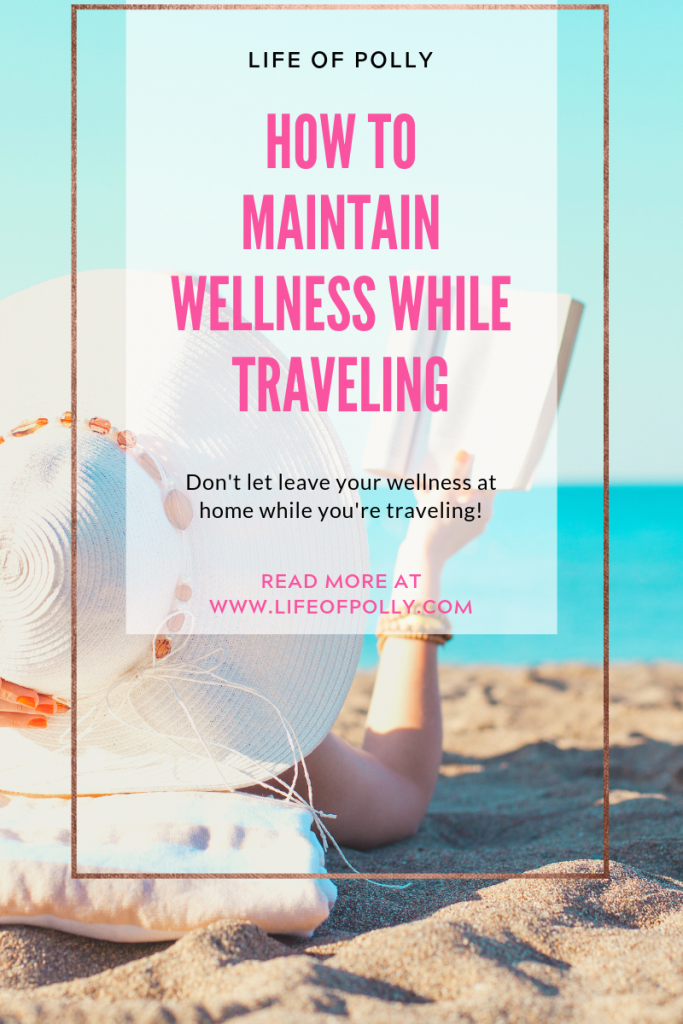 How to Maintain Wellness While Traveling
